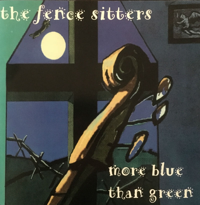 More Blue Than Green The Fencesitters Acoustic Americana